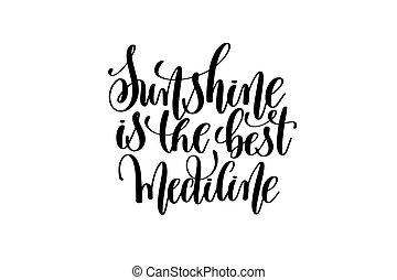 sunshine is the best medicine - hand written lettering positive
