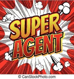 super, agent