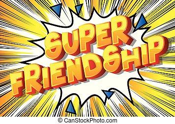 super, amizade