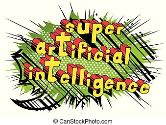 Super Artificial Intelligence