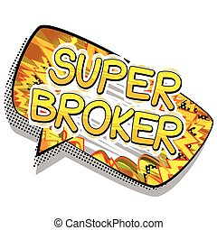 Super Broker - Comic book style word.