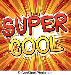 Super Cool - Comic book style word.