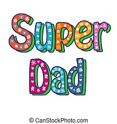 Super Dad calligraphy inscription, handwritten lettering. vector illustration.