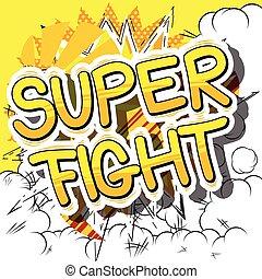 Super Fight - Comic book word.
