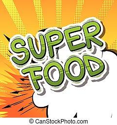 Super Food - Comic book style phrase.
