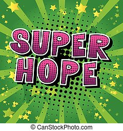 Super Hope - Comic book style word.