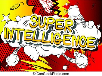 Super Intelligence - Comic book style word.
