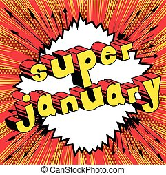 Super January - Comic book style word.