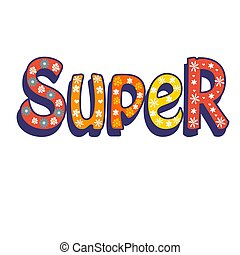 Super. Lettering. Text for clothes.