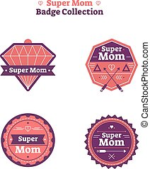 Super Mom Badge Collection. Strong mothers illustrated...