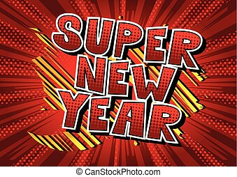 Super New Year - Comic book style word.