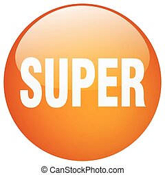 super orange round gel isolated push button