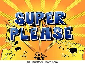 Super Please - Comic book style word.