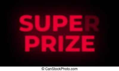 Super Prize Text Flickering Display Promotional Loop. -...