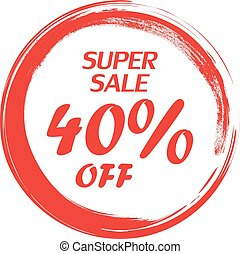 Super Sale 40 Off lettering. Red grunge circle on a white background