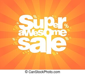 Super sale design template. - Super awesome sale design...