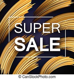 Super sale promo poster with abstract golden brush strokes....