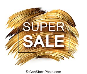 Super sale promo poster with golden brush strokes on white...
