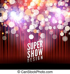 Super show poster template with bokeh lights. Greeting, theater, concert, musical dance, presentation. Beautiful scene with curtains. Vector illustration