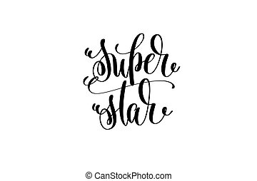 super star motivational and inspirational quote, typography...