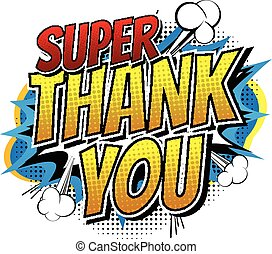 Super Thank You - Comic book style word isolated on white...