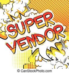 Super Vendor - Comic book style word.