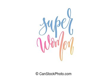 super women - hand lettering text to women's day 8th