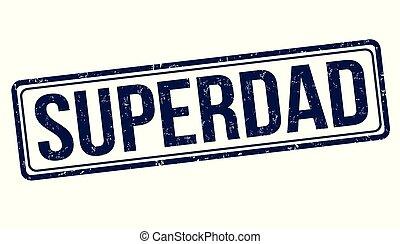 Superdad sign or stamp