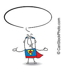 Superhero is speaking. Write his speech in the bubble