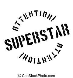 Superstar rubber stamp. Grunge design with dust scratches....