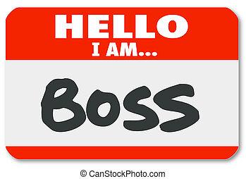 supervisor, sticker, nametag, autoriteit, baas, hallo