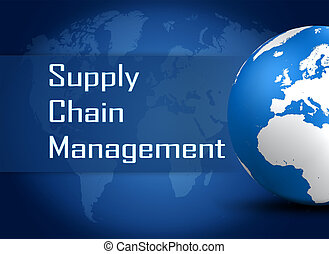 Supply Chain Management concept with globe on blue world map...