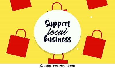 support local business lettering with shopping bags ,4k video animation