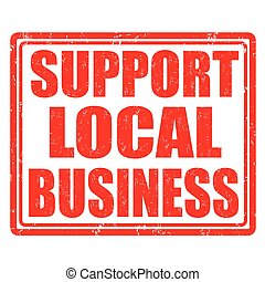 Support local business grunge rubber stamp on white background, vector illustration