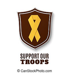 Support our troops. Yellow ribbon on top of the shield,...