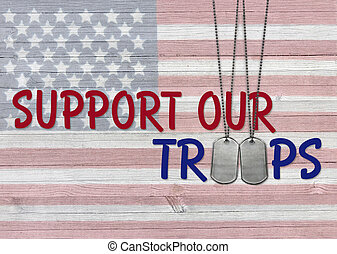 inspirational support our troops military dog tags on rustic American flag background