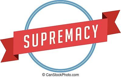 suprematie, ouderwetse , badge, retro, etiket