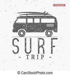 Surf trip concept Vector Summer surfing retro badge. Beach...