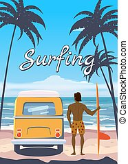 Surfer standing with surfboard and van, camper on the tropical beach back view. Surfing palms ocean theme retro vintage. Vector illustration isolated template poster banner