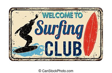 Surfing club vintage rusty metal sign on a white background,...