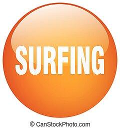 surfing orange round gel isolated push button