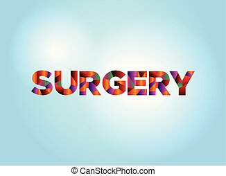 Surgery Concept Colorful Word Art Illustration