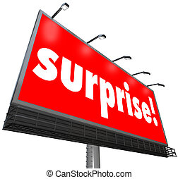 The word Surprise on a red outdoor billboard or banner sign to illustrate shock or a surprising discovery that is unexpected
