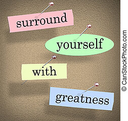 Surround Yourself With Greatness Saying Quote Words...