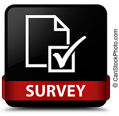 Survey black square button red ribbon in middle