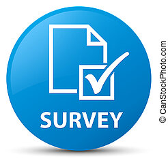 Survey cyan blue round button