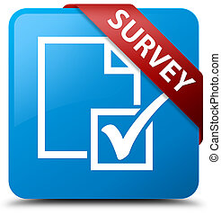 Survey cyan blue square button red ribbon in corner