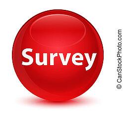 Survey glassy red round button