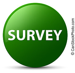 Survey green round button