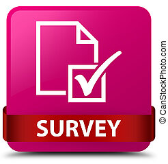 Survey pink square button red ribbon in middle